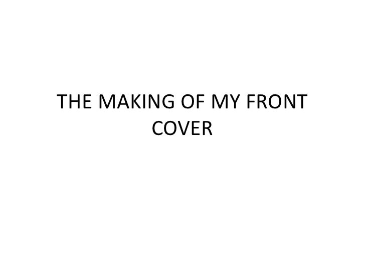 The Making Of My Front Cover
