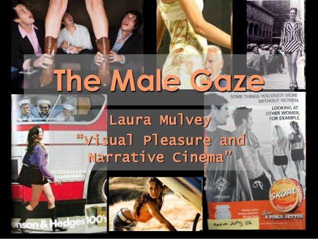 "The Male Gaze Laura Mulvey ""Visual Pleasure and Narrative Cinema"""