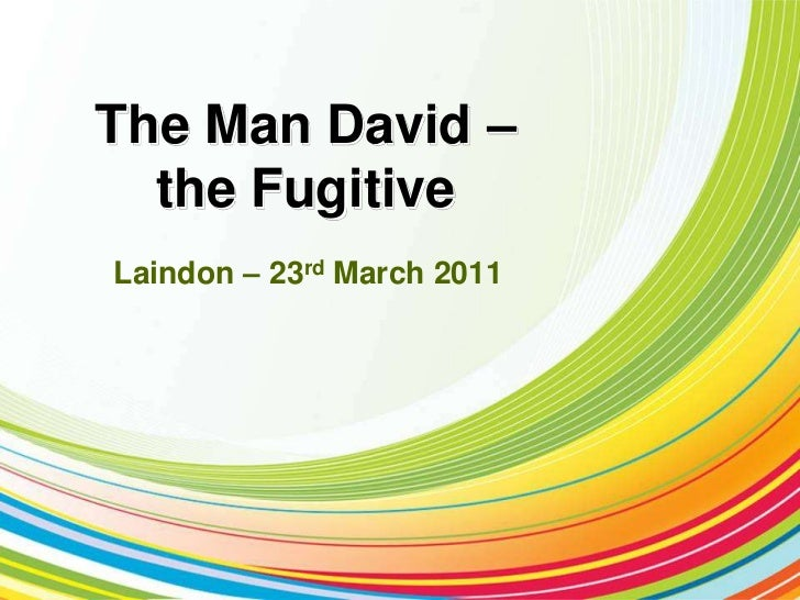 The Man David – the Fugitive<br />Laindon – 23rd March 2011<br />