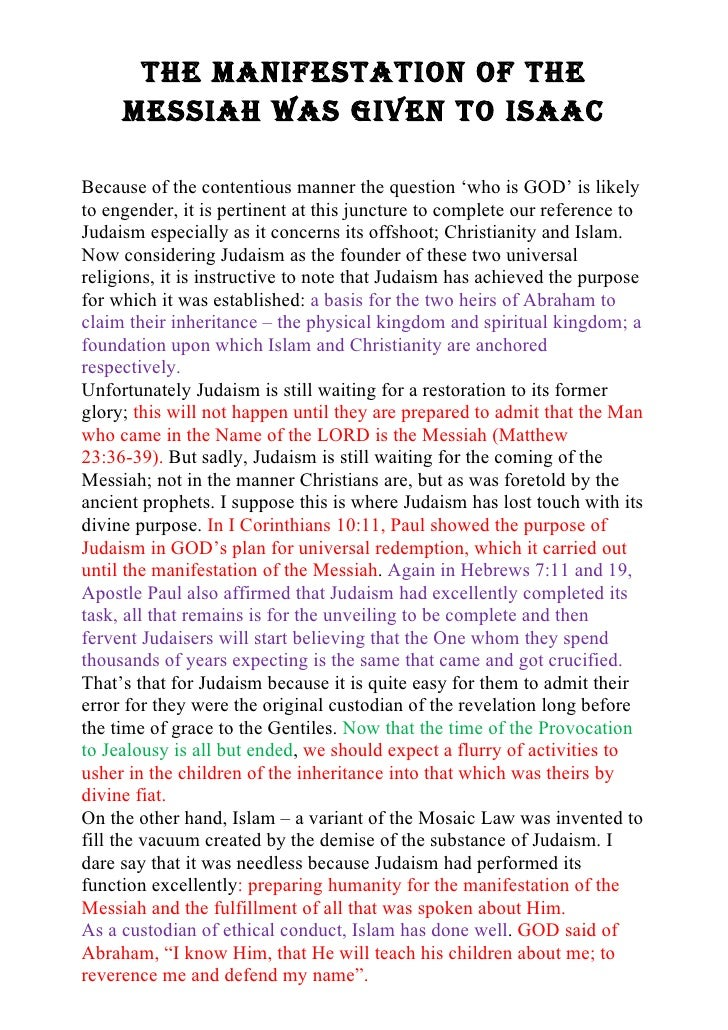 THE MANIFESTATION OF THE      MESSIAH WAS GIVEN TO ISAAC  Because of the contentious manner the question 'who is GOD' is l...