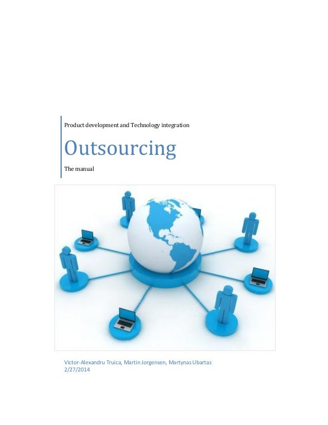 Product development and Technology integration  Outsourcing The manual  Victor-Alexandru Truica, Martin Jorgensen, Martyna...
