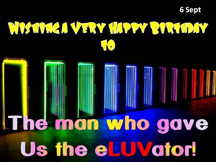 Happy Birthday to The Man Who Gave Us The Eluvator!