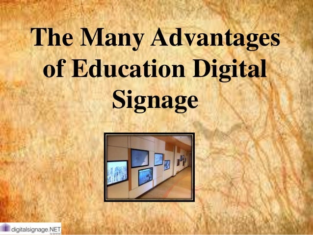 The Many Ddvantages of Education Digital Signage