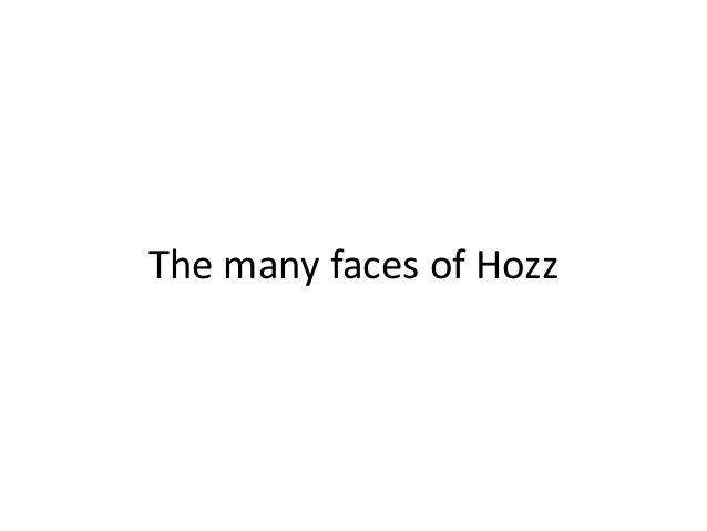 The many faces of hozz