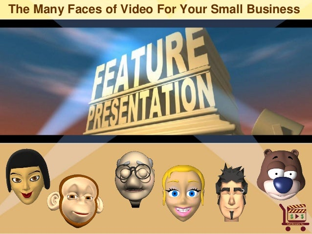 The Many Faces of Video For Your Small Business