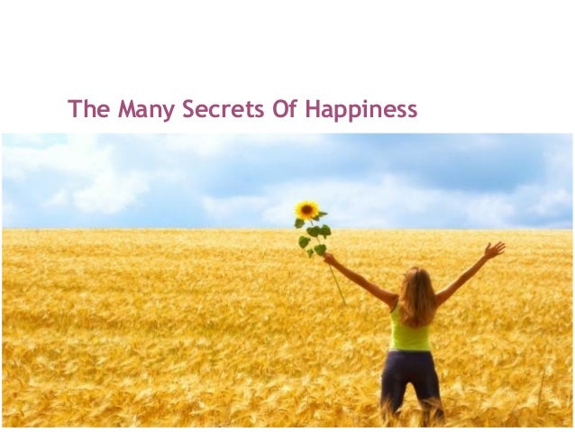 The Many Secrets Of Happiness