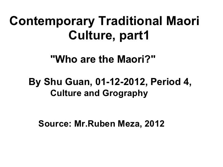 "Contemporary Traditional Maori                       Culture, part1                     ""Who are the Maori?&quo..."
