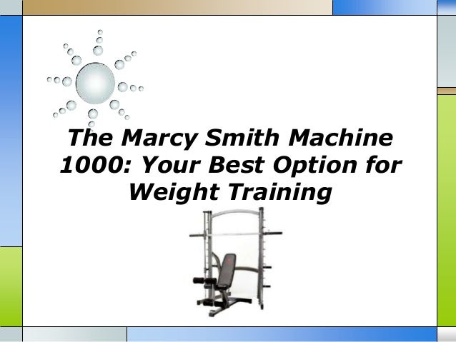 The Marcy Smith Machine 1000: Your Best Option for Weight Training