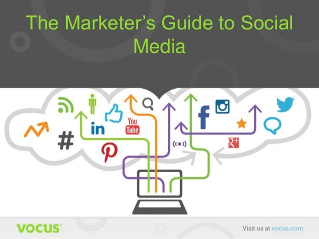 The Marketer's Guide to Social Media