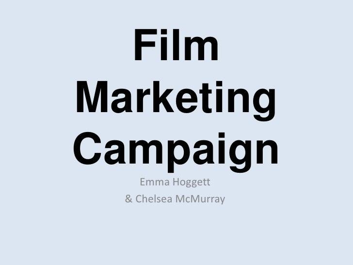 FilmMarketingCampaign     Emma Hoggett  & Chelsea McMurray
