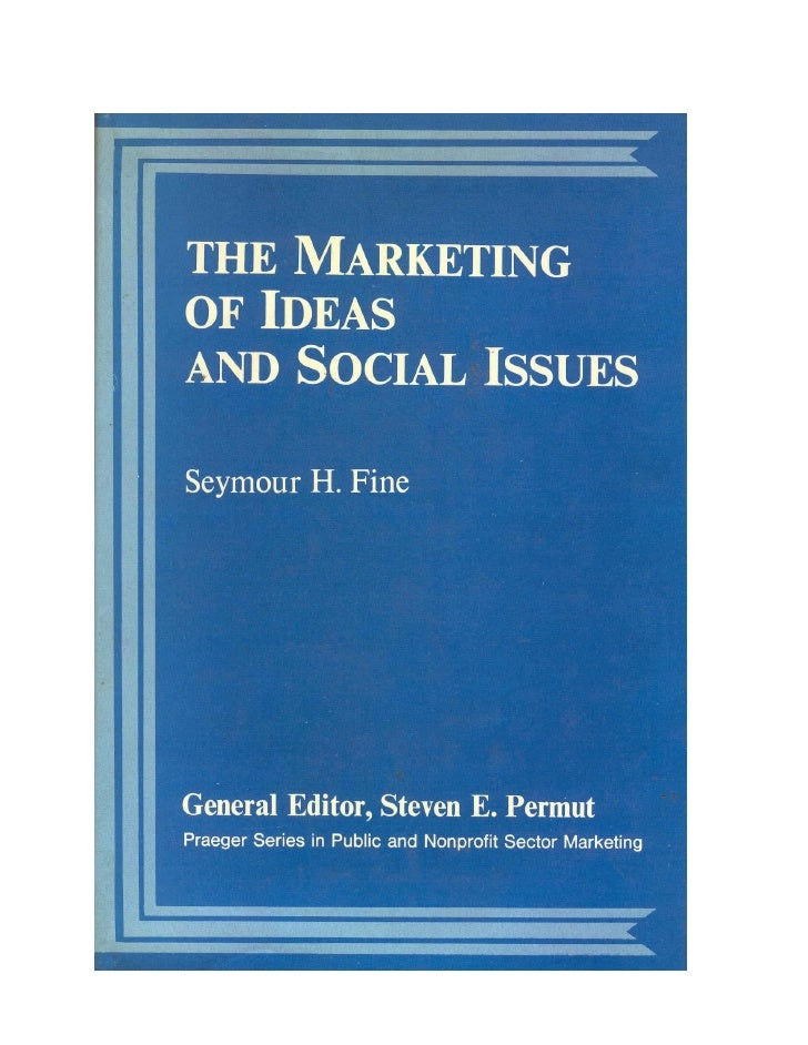 2    The Marketing of Ideas and Social             Issues                   Seymour H. Fine                With Foreword b...