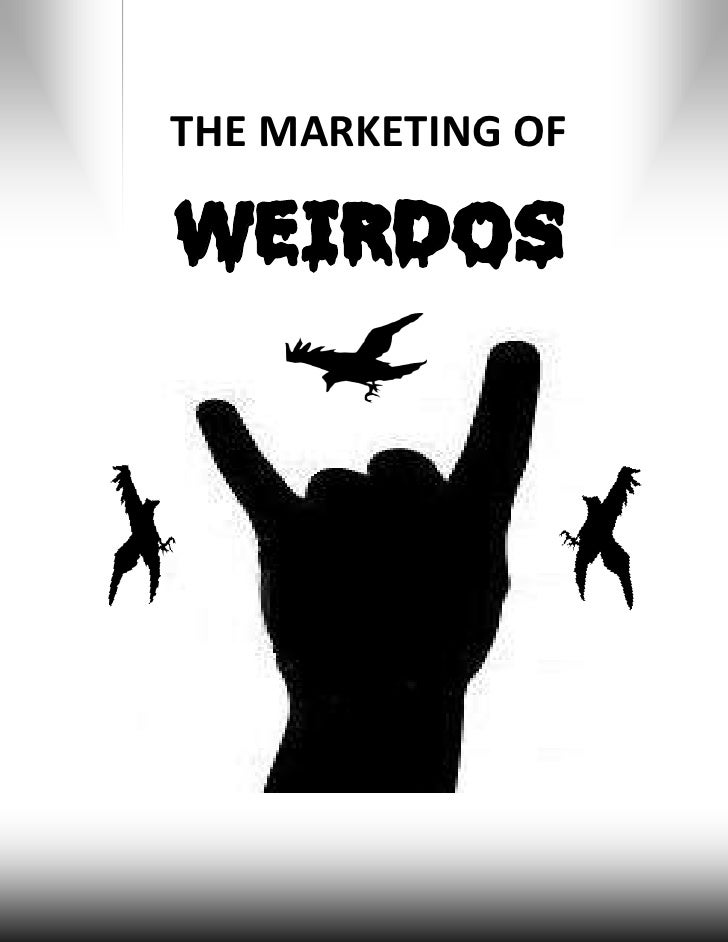 THE MARKETING OFWEIRDOS