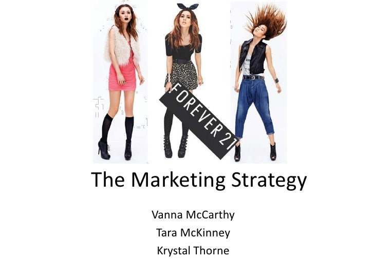 The Marketing Strategy      Vanna McCarthy       Tara McKinney       Krystal Thorne