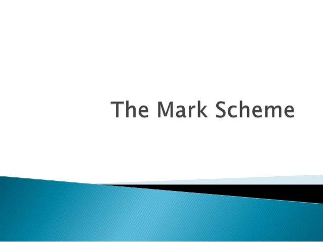 The Mark Scheme