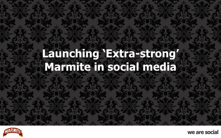 Launching 'Extra-strong' Marmite in social media