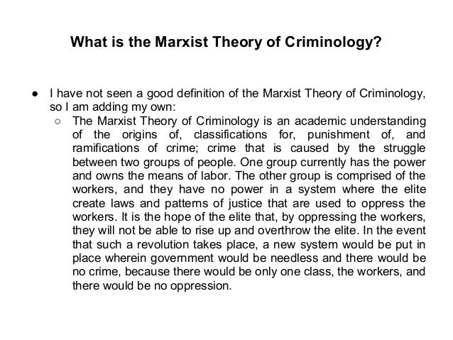 marxist criminology Marxism and criminology is an excellent contribution to renew the debate on the causes of the growing demand for punitiviness and, at the same time, a questioning of the legal field auto-perception as emancipated from the conditions of production and reproduction of the life and the world.