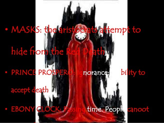 symbolism essay for the masque of the red death Free college essay symbolism in the masque of the red death arrogance kills edgar allen poe's the masque of the red death is a typical dark poe story, but it.
