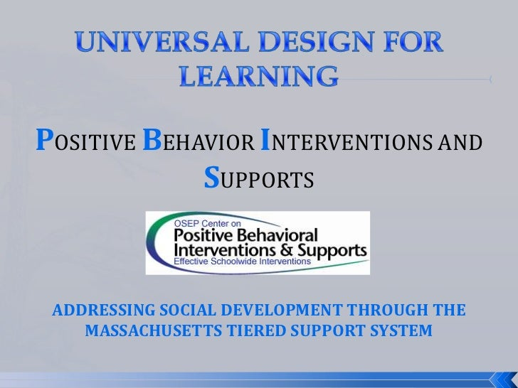 POSITIVE BEHAVIOR INTERVENTIONS AND             SUPPORTS ADDRESSING SOCIAL DEVELOPMENT THROUGH THE    MASSACHUSETTS TIERED...