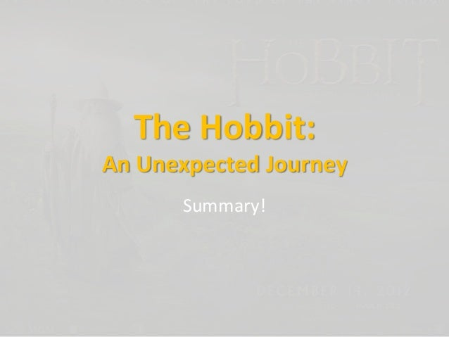 The Hobbit: An Unexpected Journey Summary!