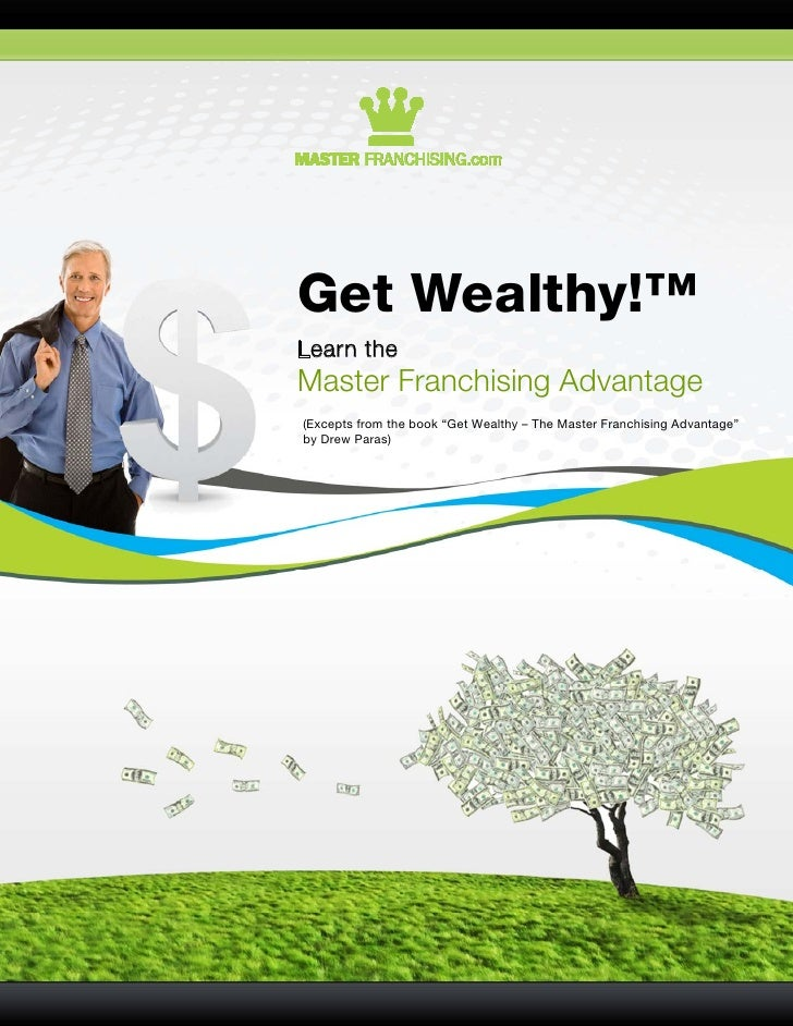 "Get Wealthy!™Learn theMaster Franchising Advantage(Excepts from the book ""Get Wealthy – The Master Franchising Advantage""b..."
