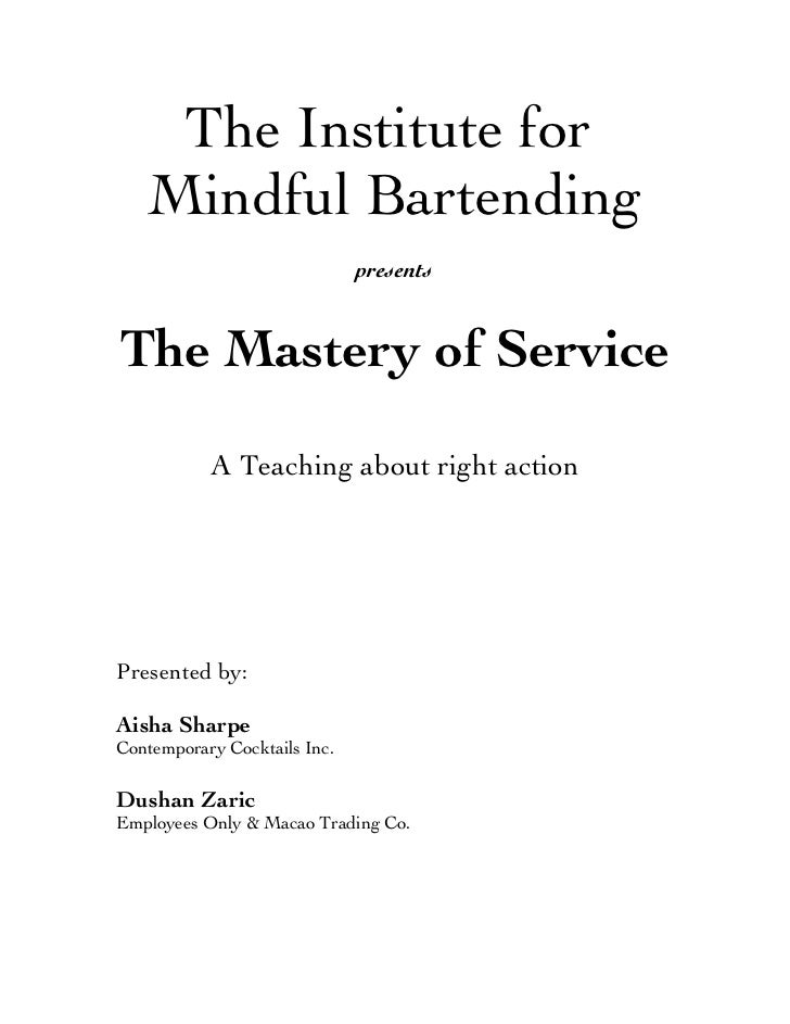 The Institute for   Mindful Bartending                              presentsThe Mastery of Service           A Teaching ab...