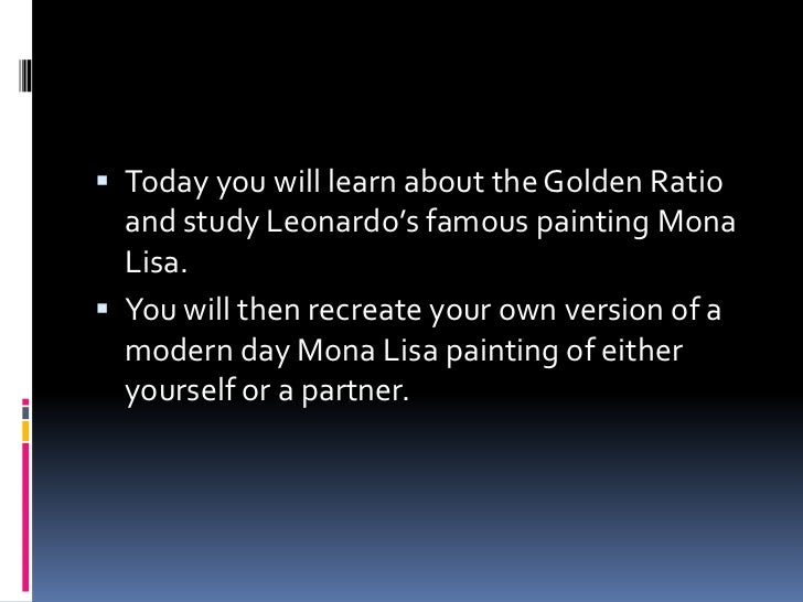 Today you will learn about the Golden Ratio and study Leonardo's famous painting Mona Lisa.<br />You will then recreate yo...