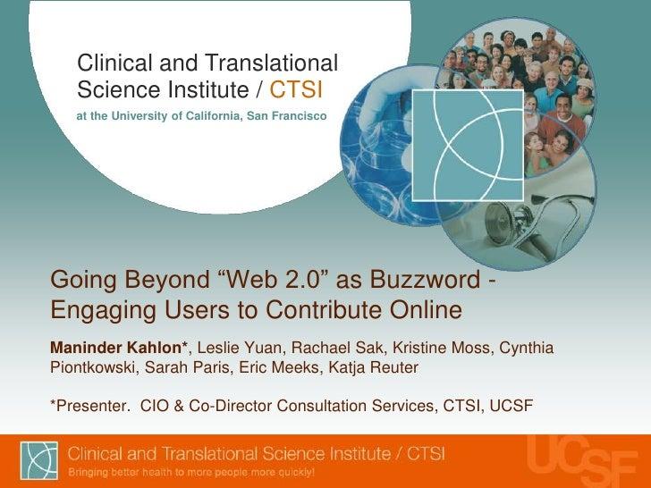 "Going Beyond ""Web 2.0"" as Buzzword - Engaging Users to Contribute OnlineManinder Kahlon*, Leslie Yuan, Rachael Sak, Kristi..."