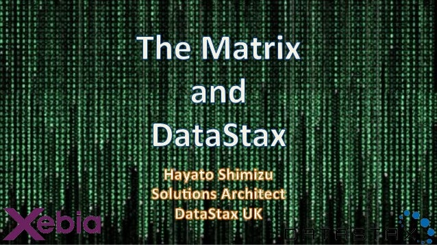 The Matrix and DataStax