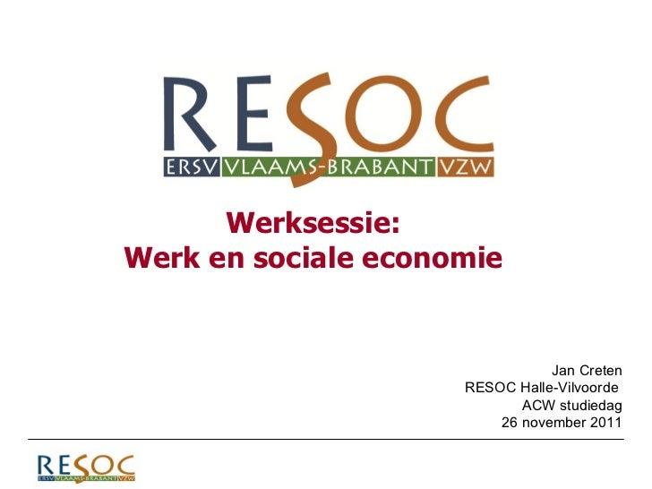 Thema werk en sociale economie   presenatie resoc