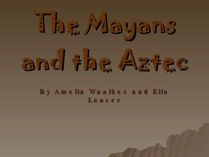 The Mayan And Aztec Natives