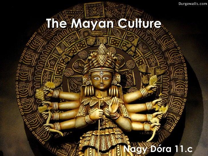 The Mayan Culture           Nagy Dóra 11.c