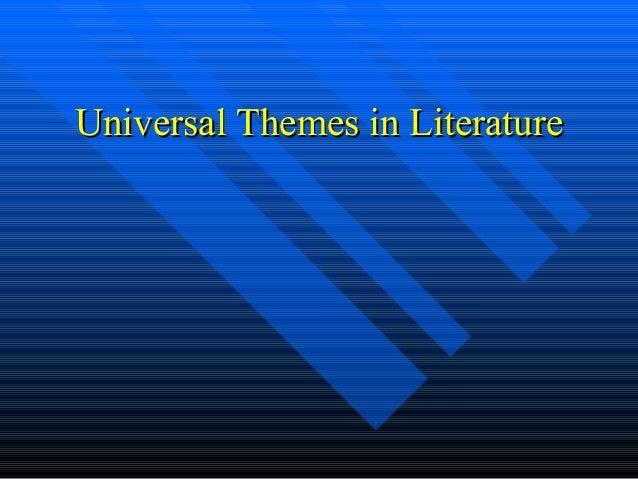 Universal Themes in LiteratureUniversal Themes in Literature