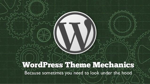 WordPress Theme Mechanics