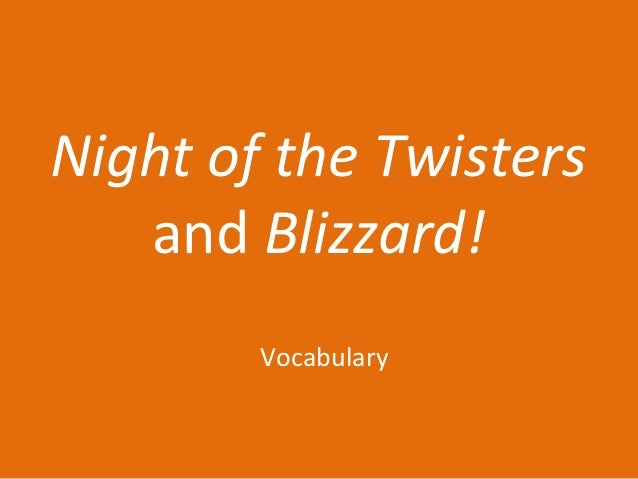 Night of the Twisters   and Blizzard!        Vocabulary