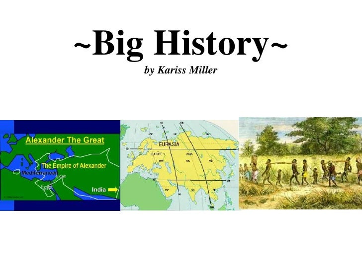 ~Big History~by Kariss Miller<br />