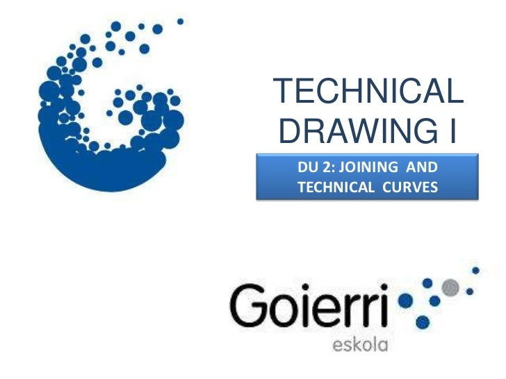 TECHNICALDRAWING I DU 2: JOINING AND TECHNICAL CURVES