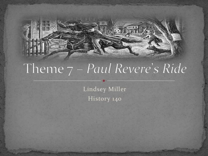 Lindsey Miller<br />History 140<br />Theme 7 – Paul Revere's Ride<br />