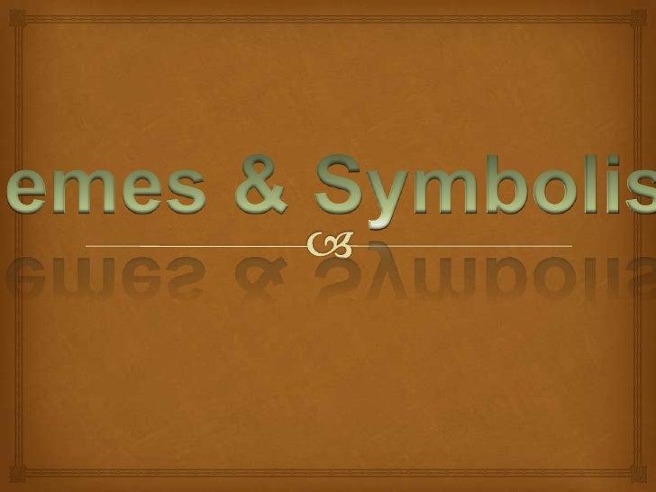 Themes & Symbolism<br />