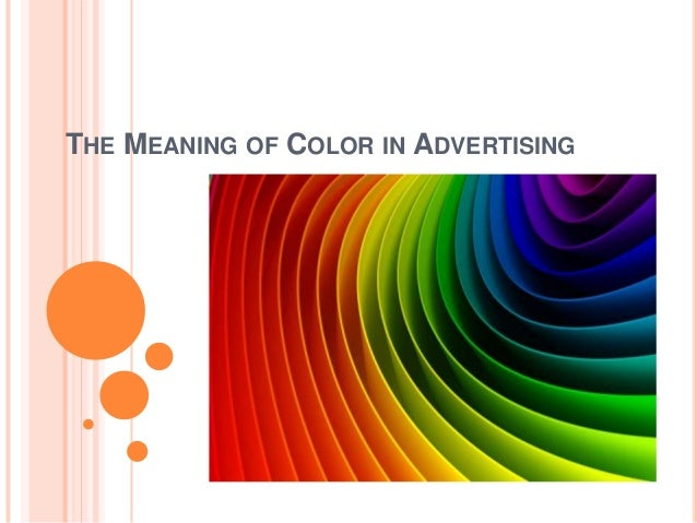 THE MEANING OF COLOR IN ADVERTISING