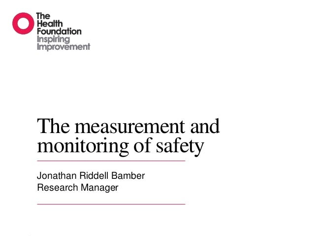 The measurement andmonitoring of safetyJonathan Riddell BamberResearch Manager