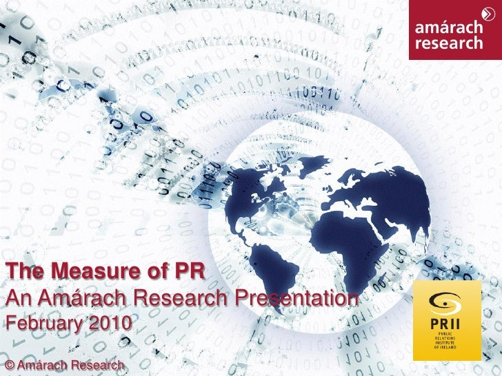 The Measure of PR - the relationship between market research and public relations  February 2010