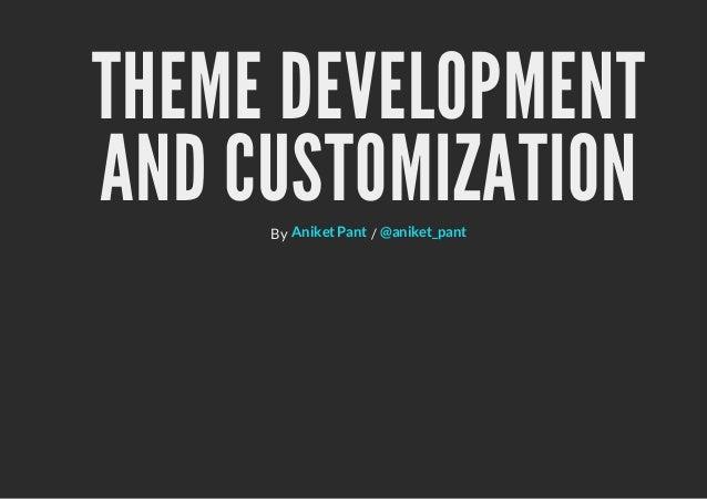 Theme Development and Customization