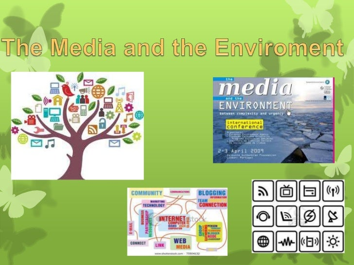 The media and the enviroment