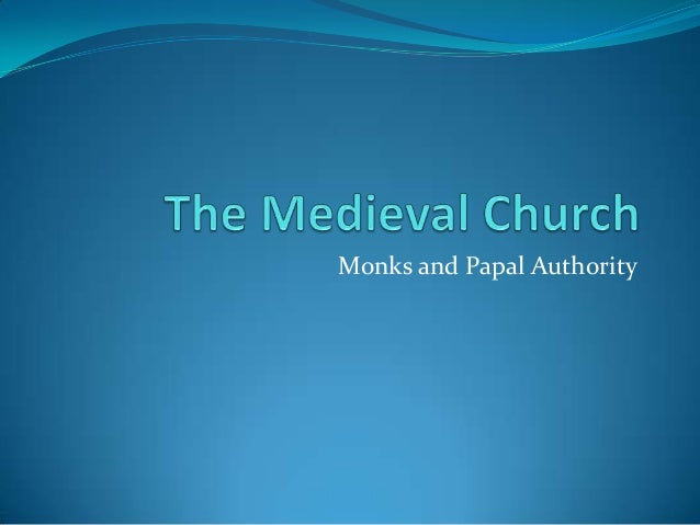 Monks and Papal Authority