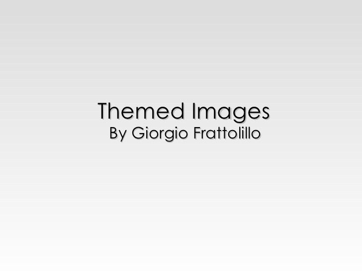 Themed Images By Giorgio Frattolillo