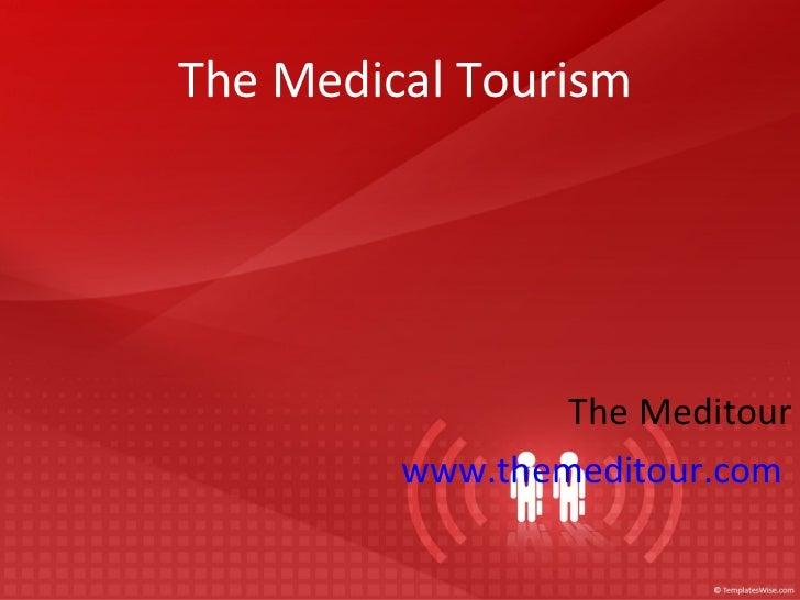 The Medical Tourism   The Meditour www.themeditour.com