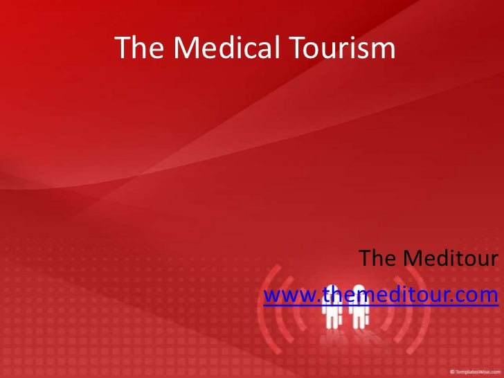 The Medical Tourism                 The Meditour          www.themeditour.com