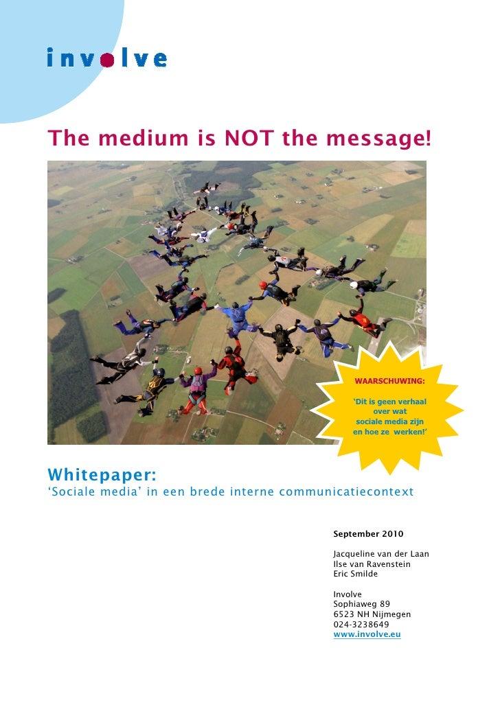 The medium is NOT the message!                                                     WAARSCHUWING:                          ...