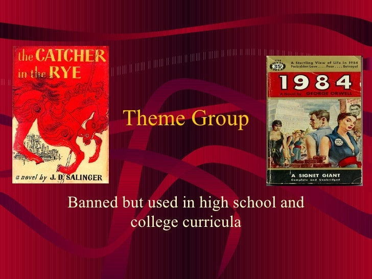 Theme Group Banned but used in high school and college curricula