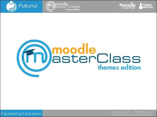 themes edition  themes edition  Facilitating Education  www.pukunui.com / info@pukunui.com Phone: 1300 466 635 or +61 8 93...